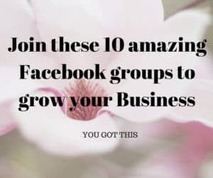 Join these 10 amazing Facebook groups to grow your Business