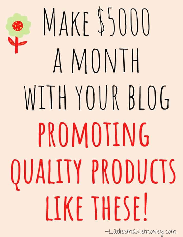 Make 5000 a month with your blog using these affiliate marketing products