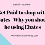 Get Paid to shop with Ebates- Why you should be using Ebates