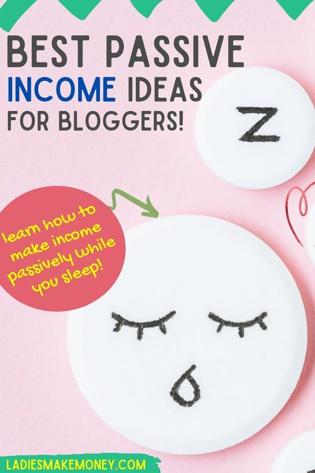 The ultimate list of passive income ideas - Ladies Make Money Online. The ultimate list of passive income ideas!