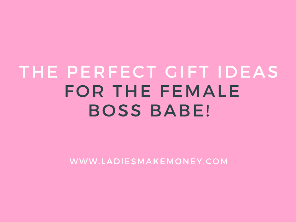 The Perfect Gift Guide For Her That Awesome Girl Boss