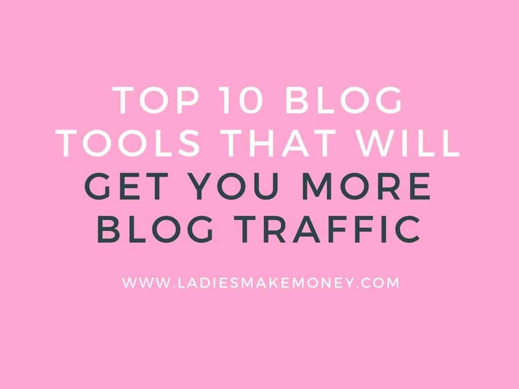 Top 10 Blog Tools that will help you get more blog traffic (2)