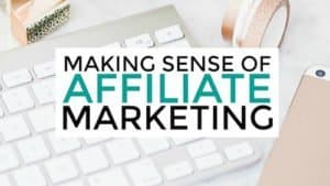 Making Sense of affiliate marketing with Michelle.