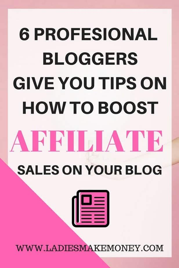 6 Professional Bloggers give you tips on how to Boost Affiliate Sales