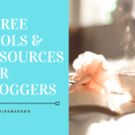 8 FREE TOOLS AND RESOURCES FOR BLOGGERS
