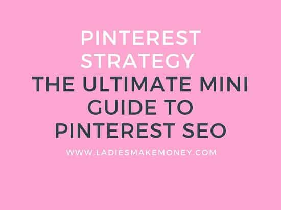 The Ultimate Mini Guide To Pinterest SEO