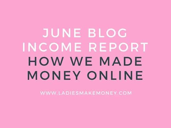 Check out our June Blog Income Report- How we made money online