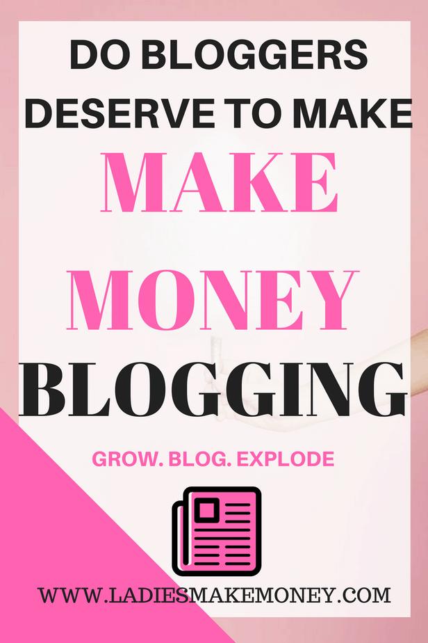 Do Bloggers deserve to make money blogging as a side hustle