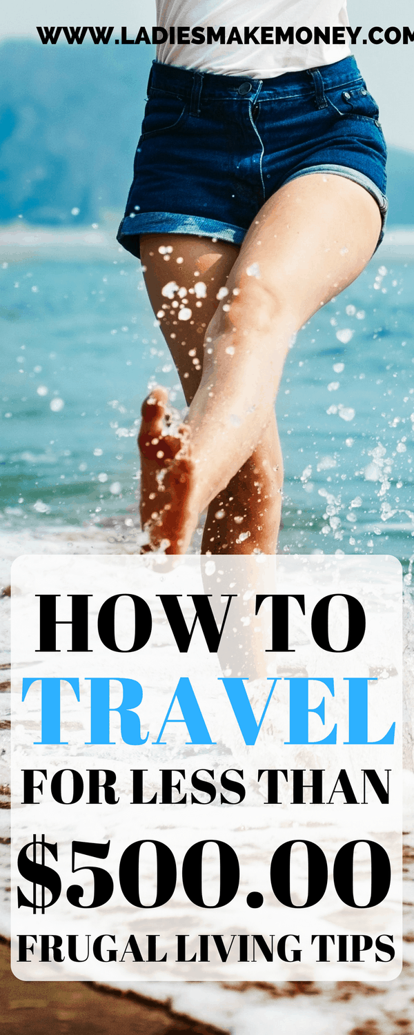 How to travel for less than $500.00