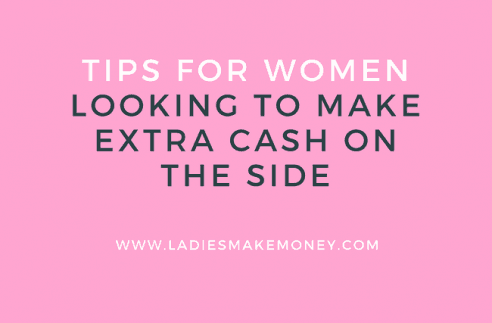 Tips for women trying to make extra money on the side