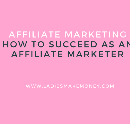 How to succeed with affiliate marketing