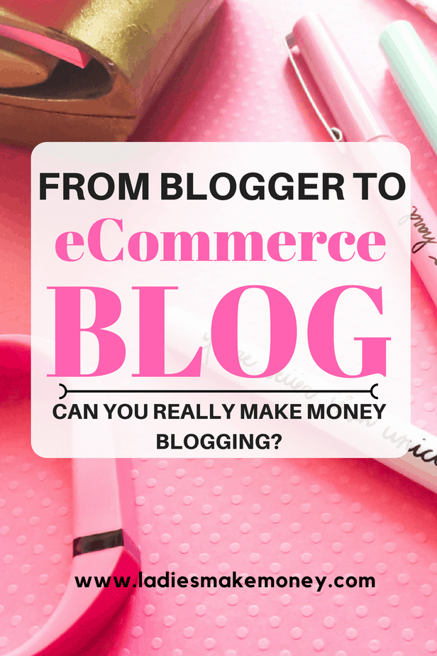 How to blog for money. From Blogger To Ecommerce Entrepreneur- Is It Possible