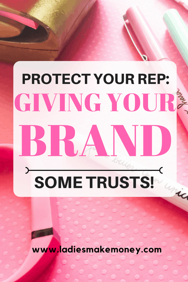 Protect Your Rep- Giving Your Brand Some Trust. Bloggers working with Brands.