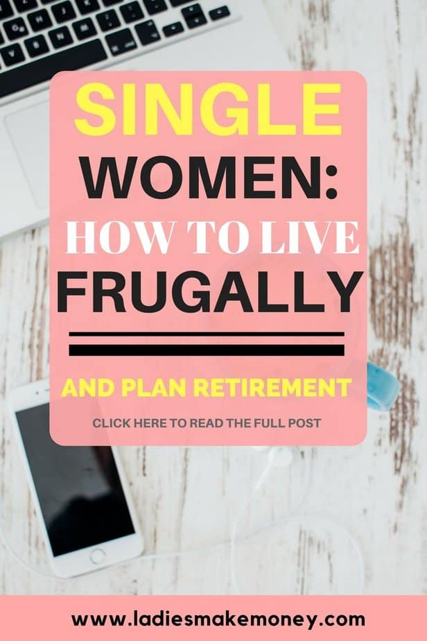 Single women How to live frugally and plan retirement. How to live frugally. Frugal living tips. How to save money. Money saving tips. Frugal living ideas for those trying to save money each month. How to save money each month. Learn how to grow your saving accounts each month.