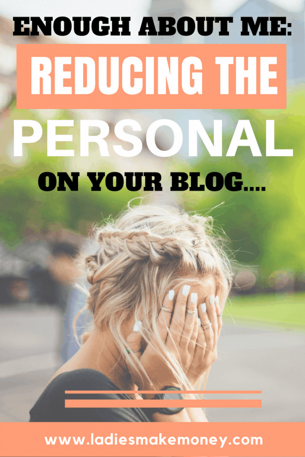 But Enough About Me: Reducing the Personal in Your Blog