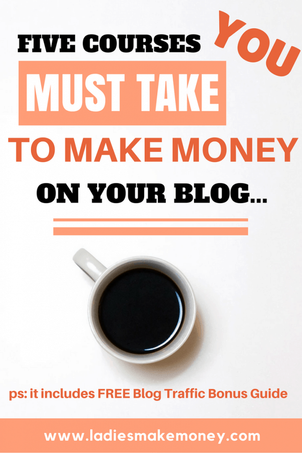Five blogging courses you must take. Blogging tools you need to start a successful blog. Blogging courses that every blogger must take in order to make money online. How to start a blog that makes money. Creative ways to make money. Make money to save money. Make money blogging. Make money online. Side hustles. Work from home. #makemoneyonline #makemoney #sidehustle #savemoney #financialfreedom #finance #frugal #thrifty #makemoneyblogging #workfromhome