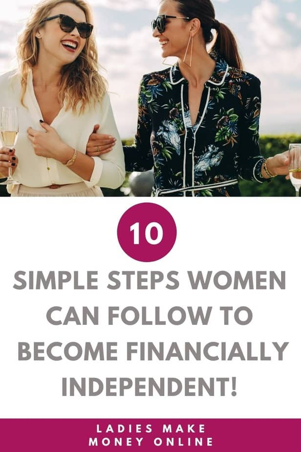 Financial independence for women | Ladies Make Money Online. If you are looking to become financial independent, the easy steps can help.