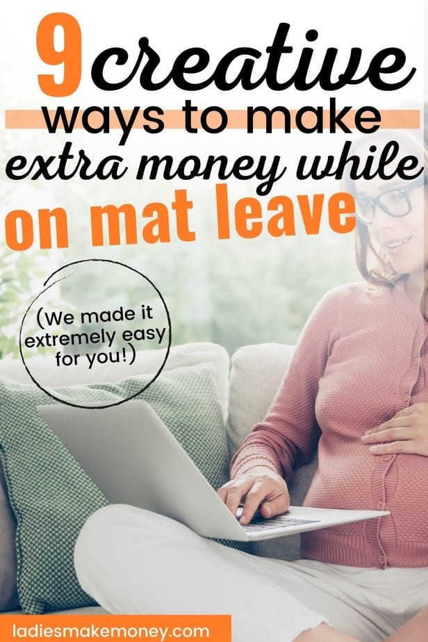 Looking for ways to make money while on maternity leave? We have a long list of things to do on maternity leave to make money! From starting a business, to starting a mom blog, Ladies Make Money Online has a full list of things to do to make money while on maternity leave #makemoney #ladiesmakemoney
