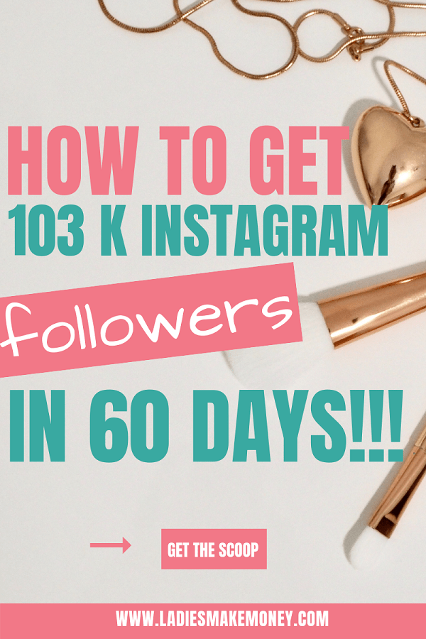 How To Get 103k Instagram Followers Increase In 60 Days? Here are tips for growing your Instagram account. Learn How To Grow Instagram followers in 60 day with these simple tips! Learn exactly how to get Instagram followers fast for your brand and make money. #instagram #instagramtips #instagramfollowers