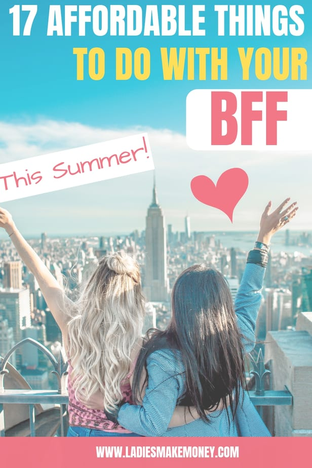 Here a re a few things you can with your BFF that won't cost a thing. We have created a list of over 17 things to do with your BFF that are totally affordable and won't break the bank. Save money and have fun this weekend. #bff #savingmoney