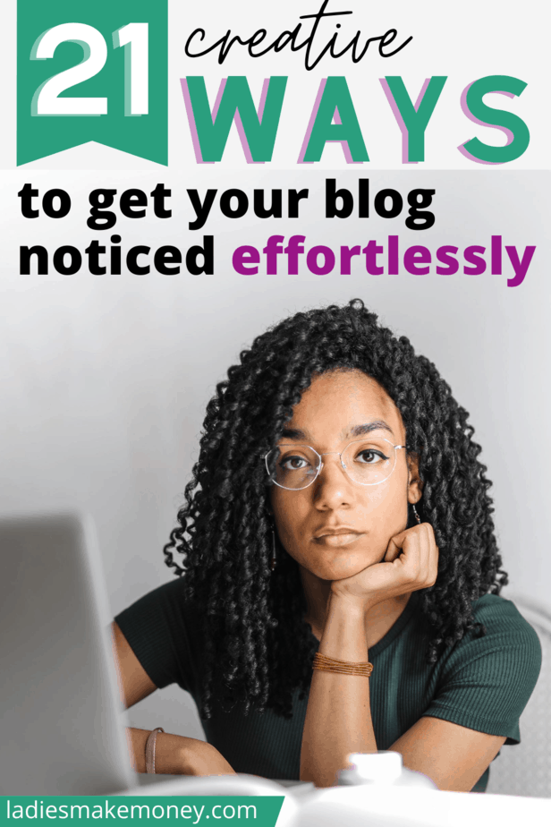 Here are few amazing ways how to get your blog noticed. How to get your blog noticed when you're brand new. Starting a blog is hard, you write a lot of great content, but no one is visiting. Learning how to get your blog seen is challenging. Here are 21 things you can do to learn how to get your blog out there to help you learn how to turn your blog into a business #getyourblognoticed #getreaders #blogtraffic