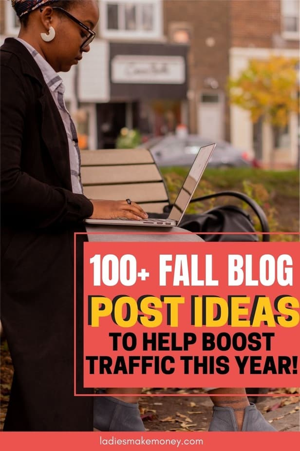 Fall Blog Post Ideas for Bloggers! Follow Ladies Make Money Online for all your fall blogging content and tips. Blog Post Ideas for the Fall - Best Fall Blog Post Ideas Over 100 best blog post ideas for the fall. What content to create on your blog for the fall. #blogpostideas #blogtober #contentideas #contentcreation