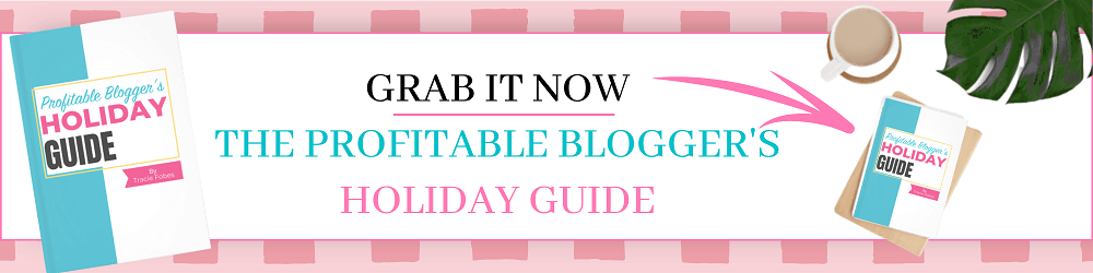 The Profitable Blogger's Holiday Guide