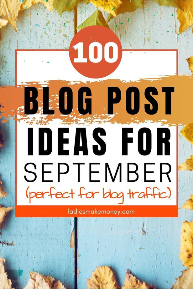 Check out Ladies Make Money Online for over 100 Fall Blog Post Ideas To Increase Your Blog Traffic Need inspiration for new blog posts ideas? These 100 fall blog post topics for various niches will increase your blog traffic this season. Check it out! #blogtober #contentideas #contentcreation