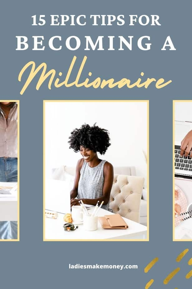how to become a millionaire from nothing. If you are planning to become a millionaire with no money, you might want to read this! By following our money management hacks, you can become a millionaire in no time! Read more on ladies make money online where we share the best money tips, personal finance tips, investing ideas ways to earn extra money without a degree or experience! Money matters for money saver. #investing #savemoney #millionaire #rich #wealth