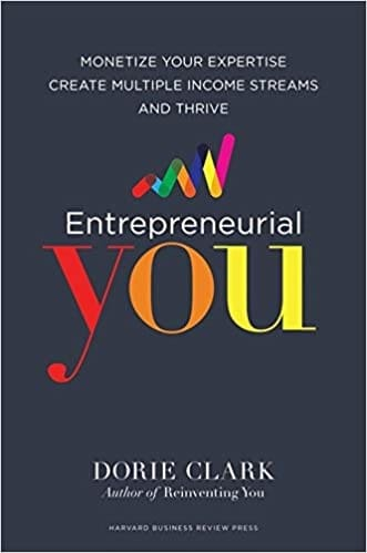 Then grab the Entrepreneurial You by Dorie Clark today!