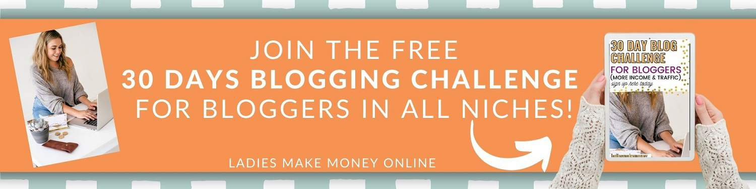 30 Day Blogging Challenge for bloggers. As part of a fun way to encourage bloggers to write more regular content on their blogs, Ladies Make Money Online has created a 30 day blogging challenge to help boost your blog income, your blog traffic and your mailing list! . What is a 30 day Blog challenge? Click here to find out more #blogchallenge #30dayblogchallenge #30days