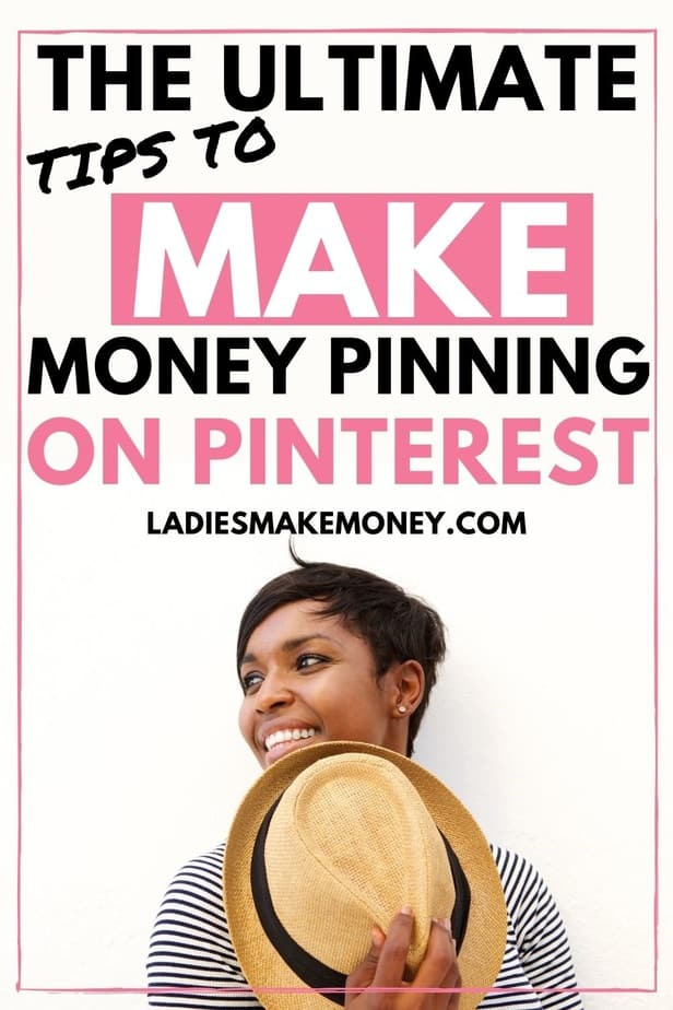 Find out how Ladies Make Money Online uses Pinterest to make money using affiliate links. How to make money on Pinterest without a blog: see how to do affiliate marketing on Pinterest. These are affiliate marketing for beginners without a blog tips that will help you to make money online.#makemoneyonpinterestwithoutablog#affiliatemarketingforbeginnerswithooutablog#affiliatemarketingonpinterest#makemoneyonline