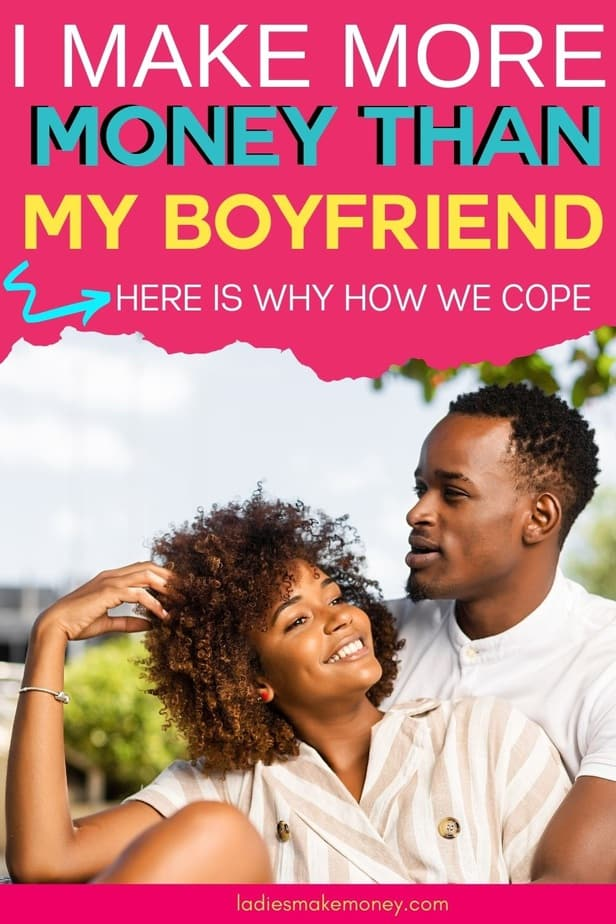 I make more than my boyfriend. dating a man with no money? If it makes you uncomfortable, you need to read this #lessmoney