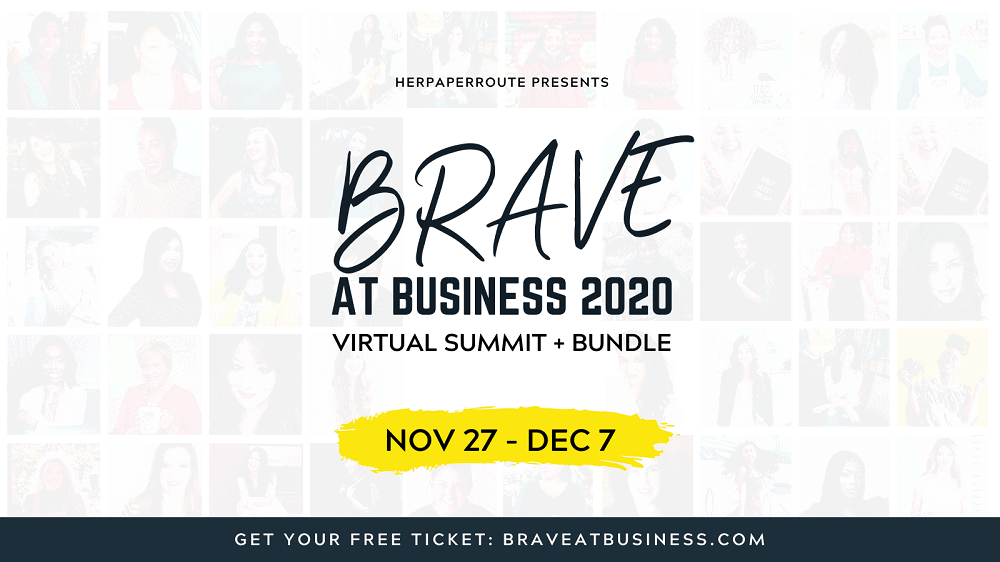Brave at Business is the best summit for bloggers. Learn to make money with your blog!