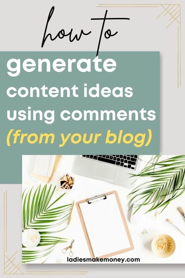 Proven Ways to Generate New Blog Content Ideas from the blog comment section. Need blog content ideas for your business? Here are a few easy ways for generating TONS of content that your audience actually wants to read!