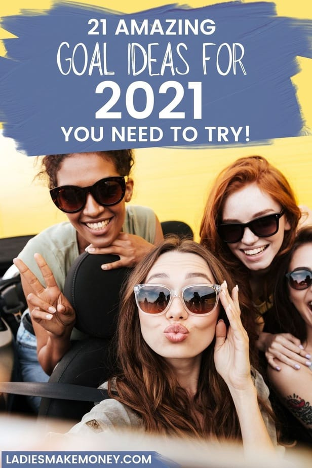 2021 goals list ideas to set your goals this year. Here is a list of doable goal ideas for 2021. Here is a list of 21 goals to focus on in 2021 that will change your life. How to have a life glow up.