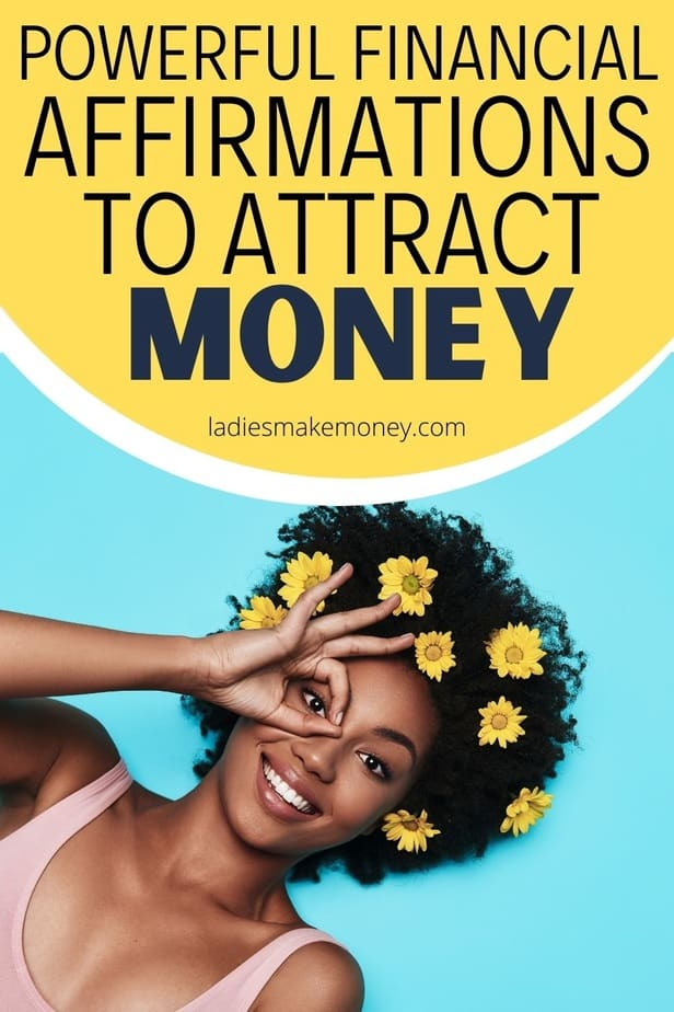 Powerful Financial Affirmations to attract money! Money affirmations to attract more wealth and abundance into your life. This powerful visualization tool can totally transform your mindset and approach to spending, making money, and budgeting. Choose a few of these financial affirmations to repeat every day and see how your money mindset changes.