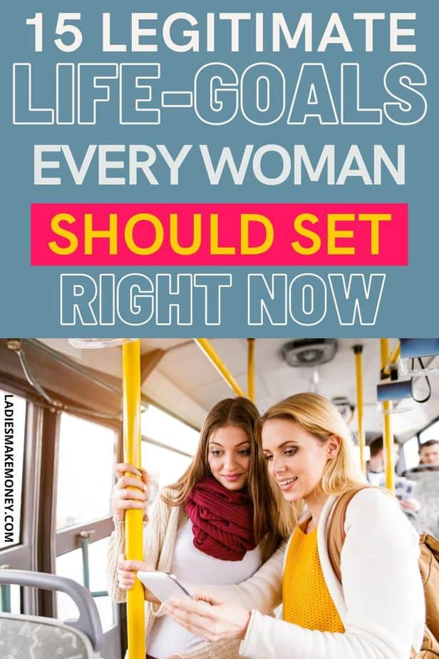 Life Goals for women: 15 Attitude Changes to Create The Best Version of Yourself!