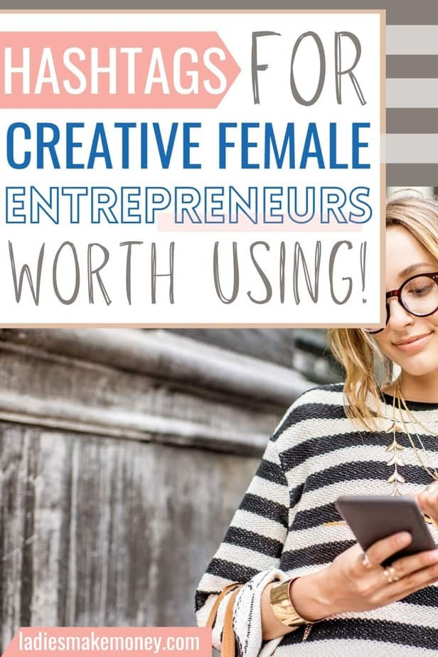 Instagram Hashtags For Female Entrepreneurs Want to level up your Instagram marketing strategy? I've made a list of the best Instagram hashtags for female entrepreneurs. This is a great list of popular instagram hashtags for creative women in business. Hashtags make your posts more searchable - it means that your ideal paying customer can find you - that means more followers, more likes and hopefully more sales!
