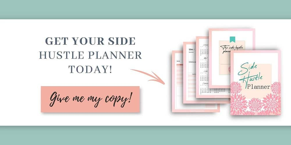 Get your side hustle planner today and start making more money today in no time. This side hustle planner will help you grow your income from home.